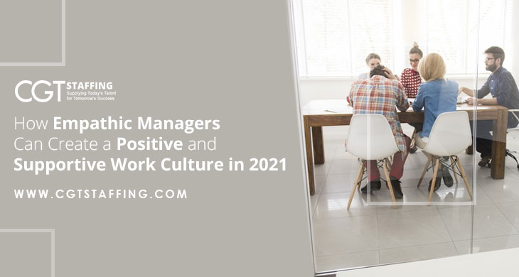 How Empathic Managers Can Create a Positive and Supportive Work Culture in 2021
